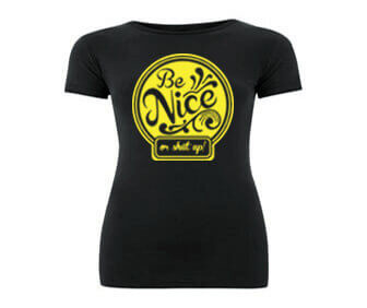 Be Nice or Shut Up Dames T-shirt - Antraciet Grijs from ChillFish Design